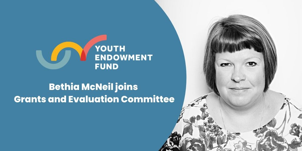Youth Endowment Fund welcomes Bethia McNeil to Grants and Evaluation Committee