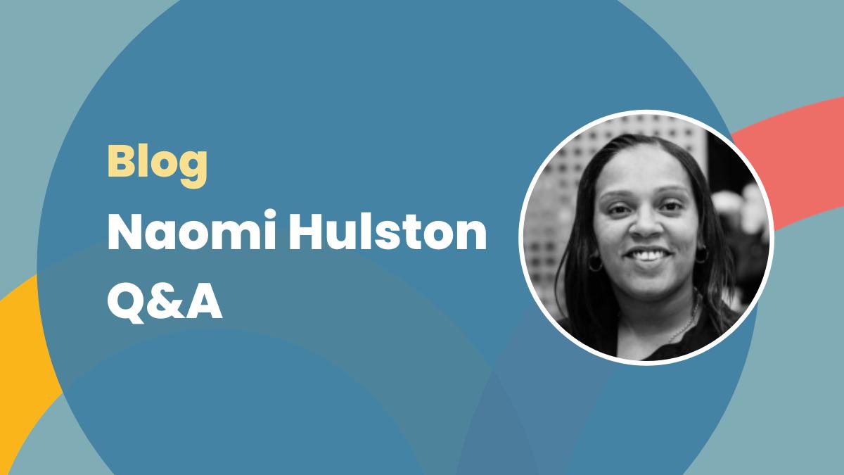 Naomi Hulston Q&A